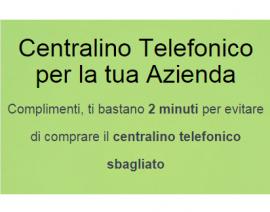 Centralino Telefonico per la Tua Azienda